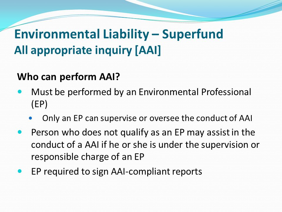 Environmental Liability – Superfund All appropriate inquiry [AAI]